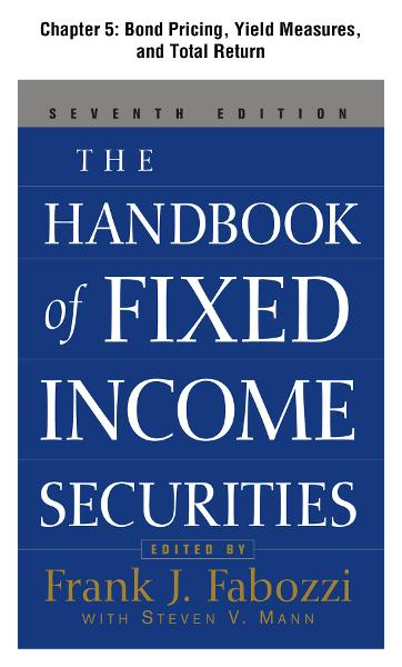 The Handbook of Fixed Income Securities, Chapter 5 - Bond Pricing, Yield Measures, and Total Return