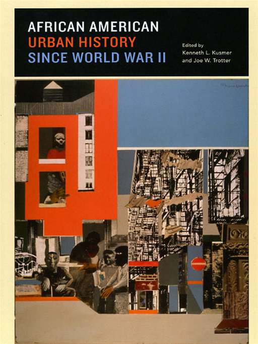 African American Urban History since World War II By: Joe W. Trotter,Kenneth L. Kusmer