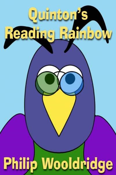 Quinton's Reading Rainbow By: Philip Wooldridge