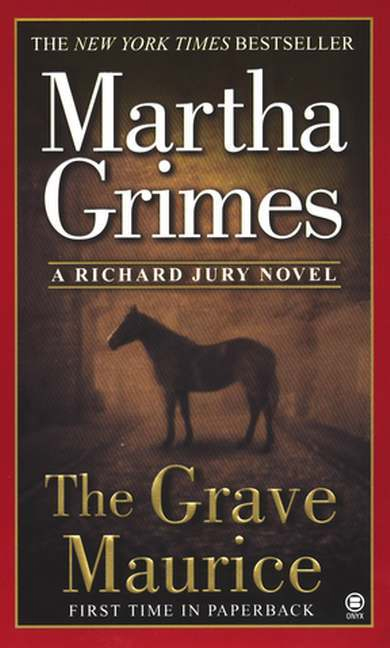 The Grave Maurice By: Martha Grimes