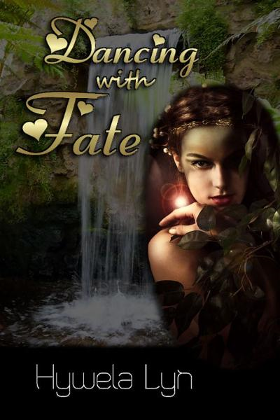 Dancing With Fate By: Hywela Lyn
