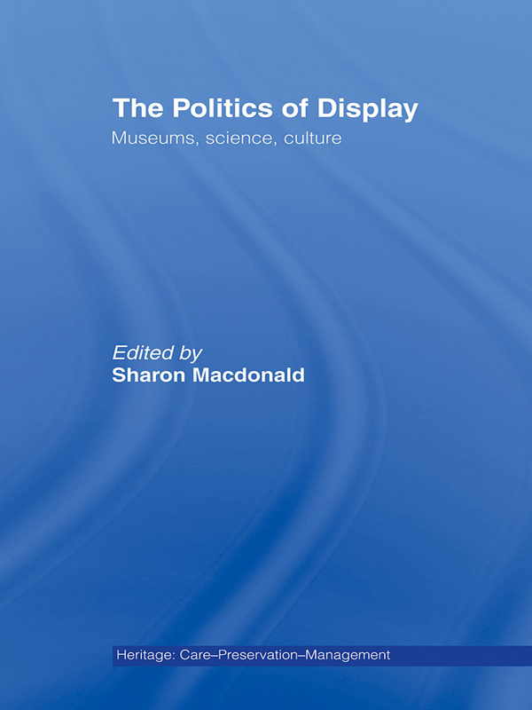 The Politics of Display Museums,  Science,  Culture