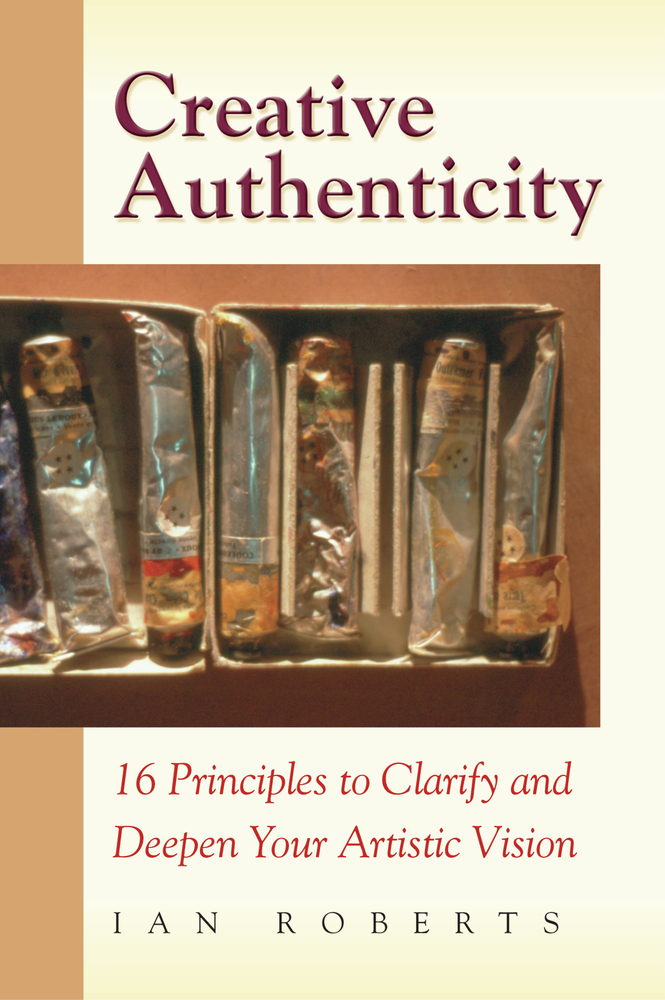 Creative Authenticity By: Ian Roberts
