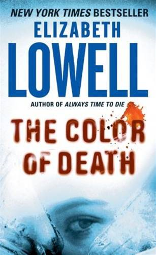 The Color of Death By: Elizabeth Lowell