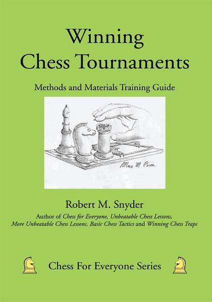 Winning Chess Tournaments By: Robert Snyder
