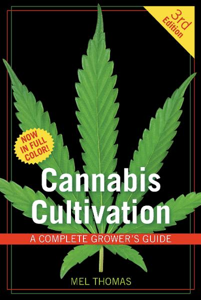 Cannabis Cultivation By: Mel Thomas