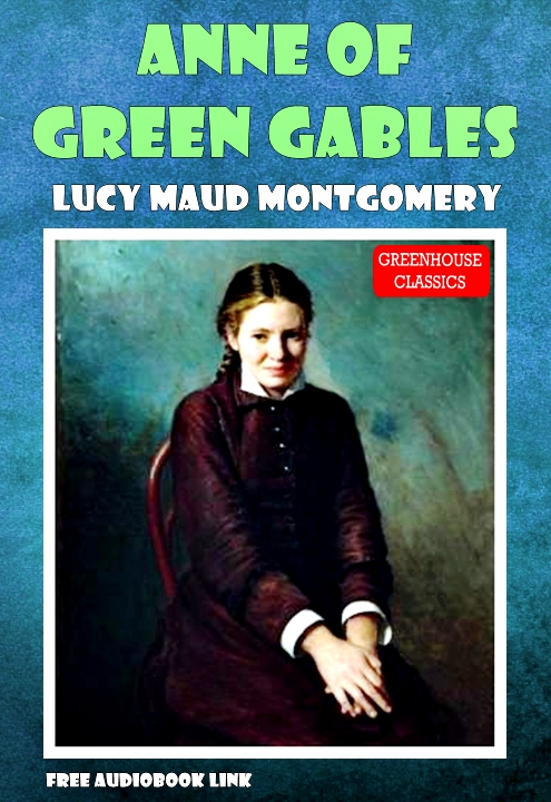 Lucy Maud Montgomery - Anne of Green Gables (Illustrated)(Free AudioBook Link)