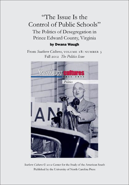 The Issue Is the Control of Public Schools: The Politics of Desegregation in Prince Edward County, Virginia By: Dwana Waugh
