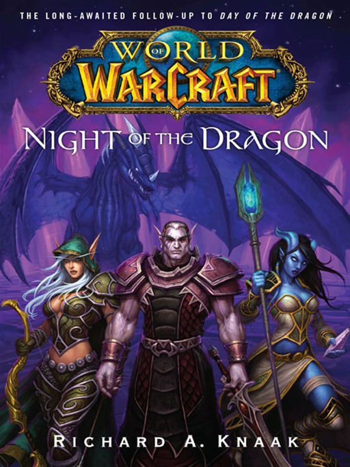 World of Warcraft: Night of the Dragon By: Richard A. Knaak