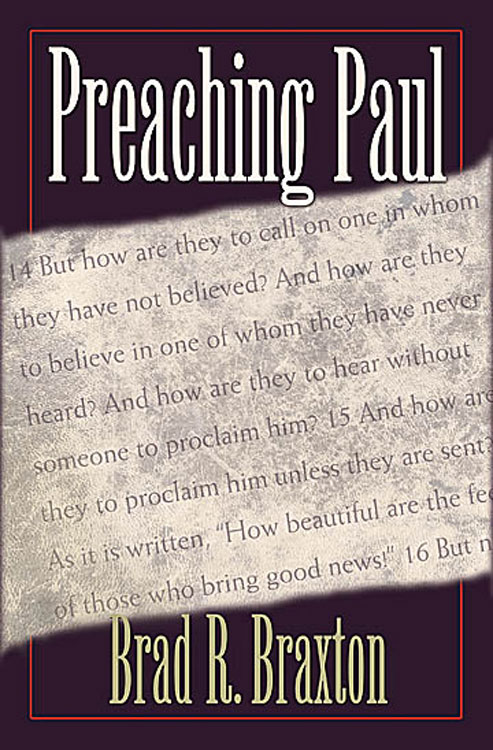 Preaching Paul By: Brad Braxton