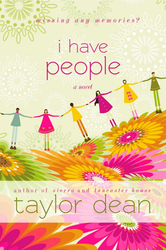I Have People By: Taylor Dean