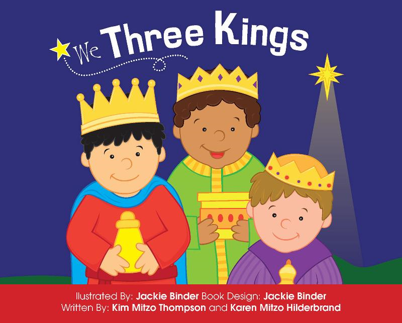 We Three Kings By: MITZO THOMPSON, KIM