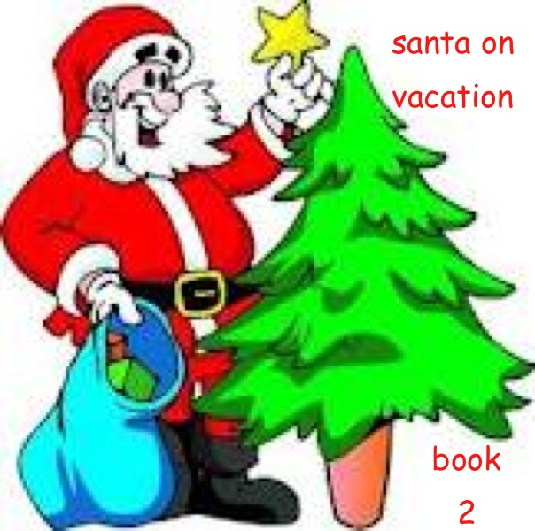 SANTA ON VACATION, Book 2