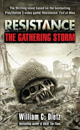 Resistance    The Gathering Storm By: William C. Dietz
