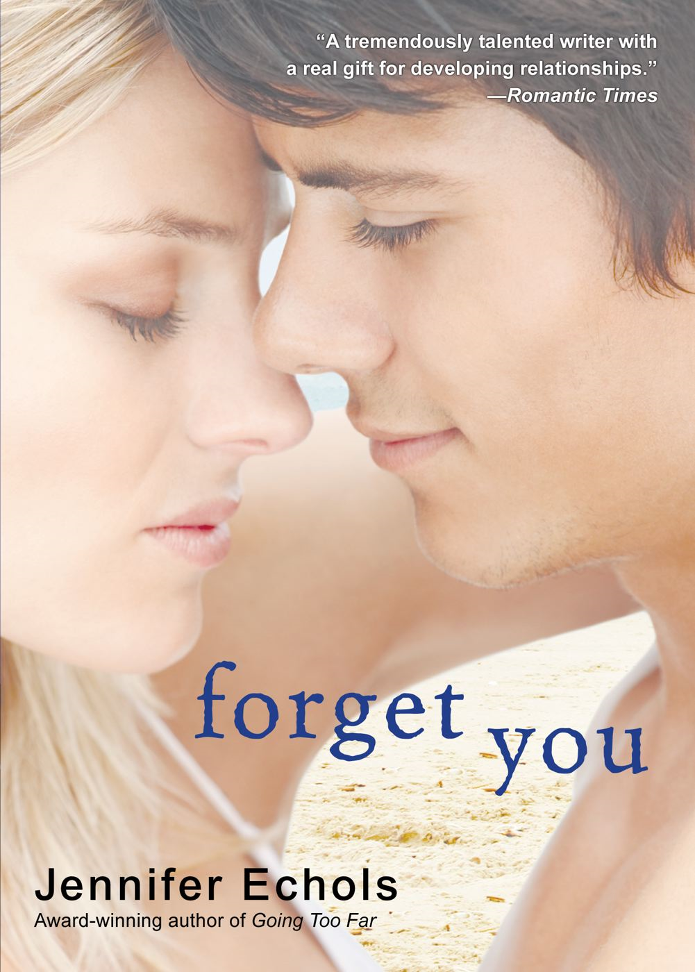 Forget You By: Jennifer Echols