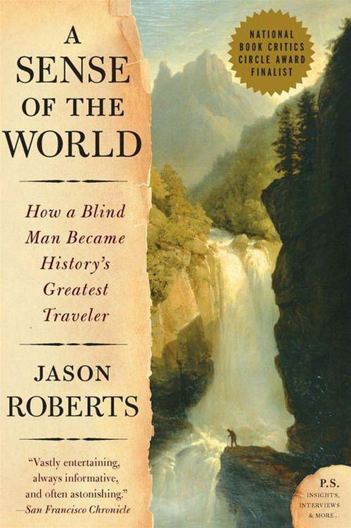 A Sense of the World By: Jason Roberts
