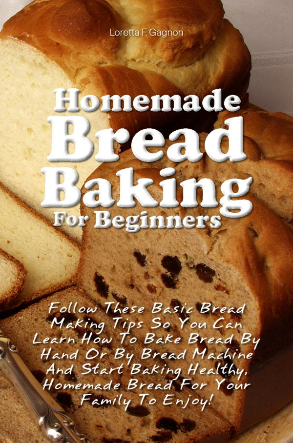 Homemade Bread Baking For Beginners