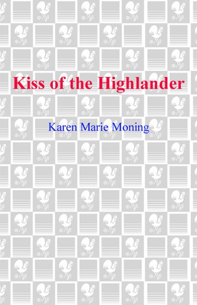 Kiss of the Highlander By: Karen Marie Moning