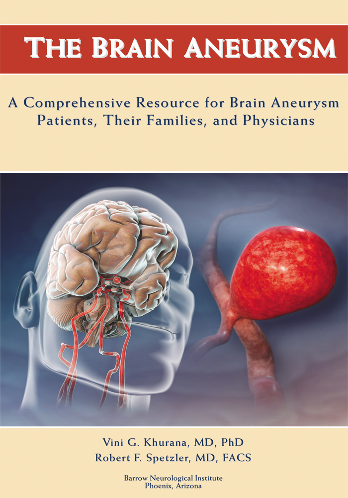 The Brain Aneurysm By: Vini G. Khurana & Robert F. Spetzler