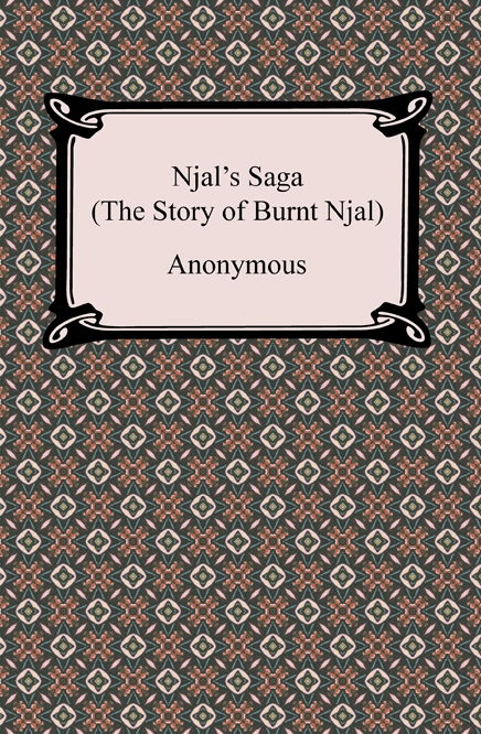 Njal's Saga (The Story of Burnt Njal) By: Anonymous