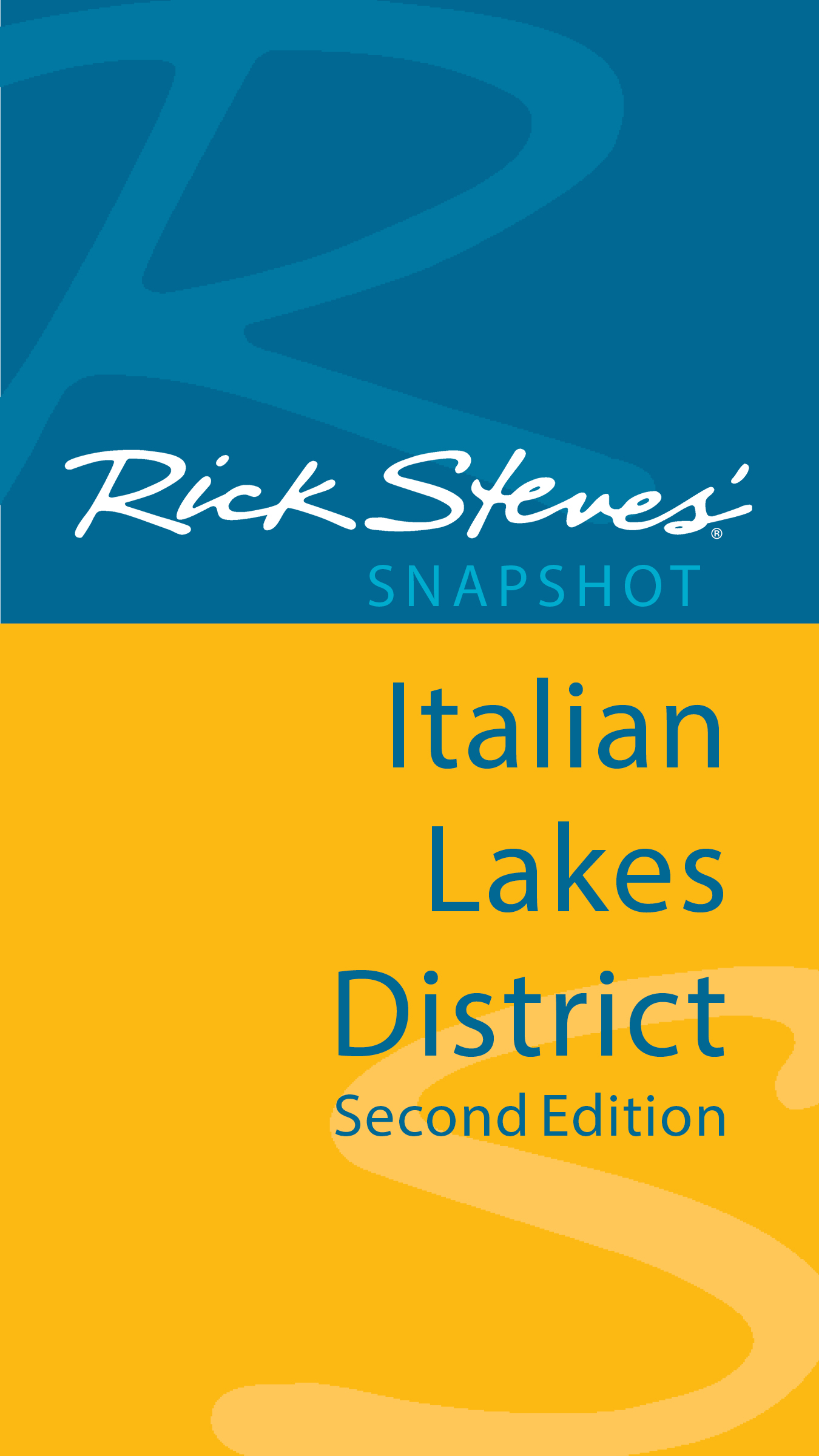 Rick Steves' Snapshot Italian Lakes District By: Rick Steves