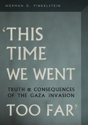 This Time We Went Too Far By: Norman G. Finkelstein