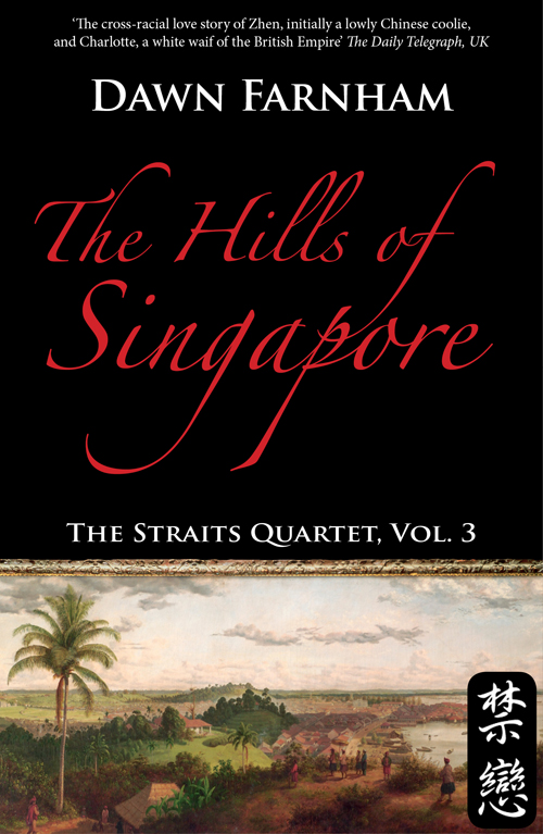 The Hills of Singapore By: Dawn Farnham