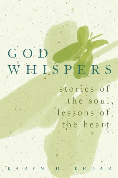 God Whispers: Stories of the Soul, Lessons of the Heart