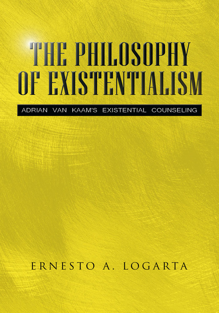 THE PHILOSOPHY OF EXISTENTIALISM By: Ernesto A. Logarta