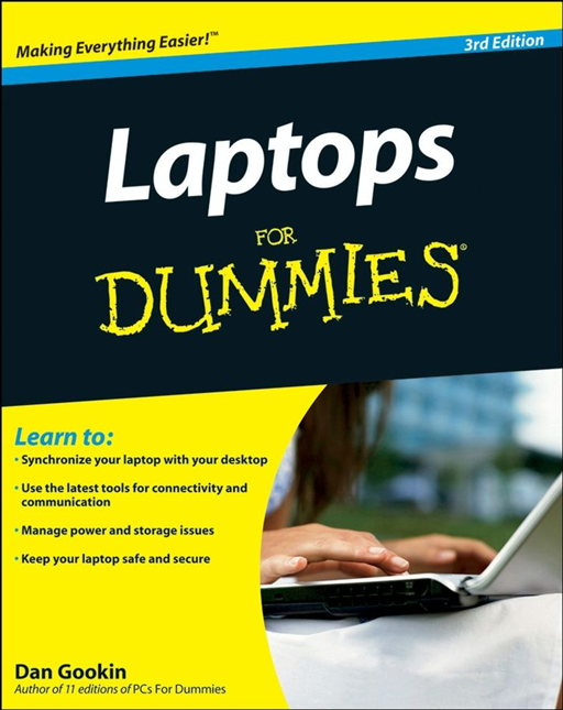 Laptops For Dummies By: Dan Gookin