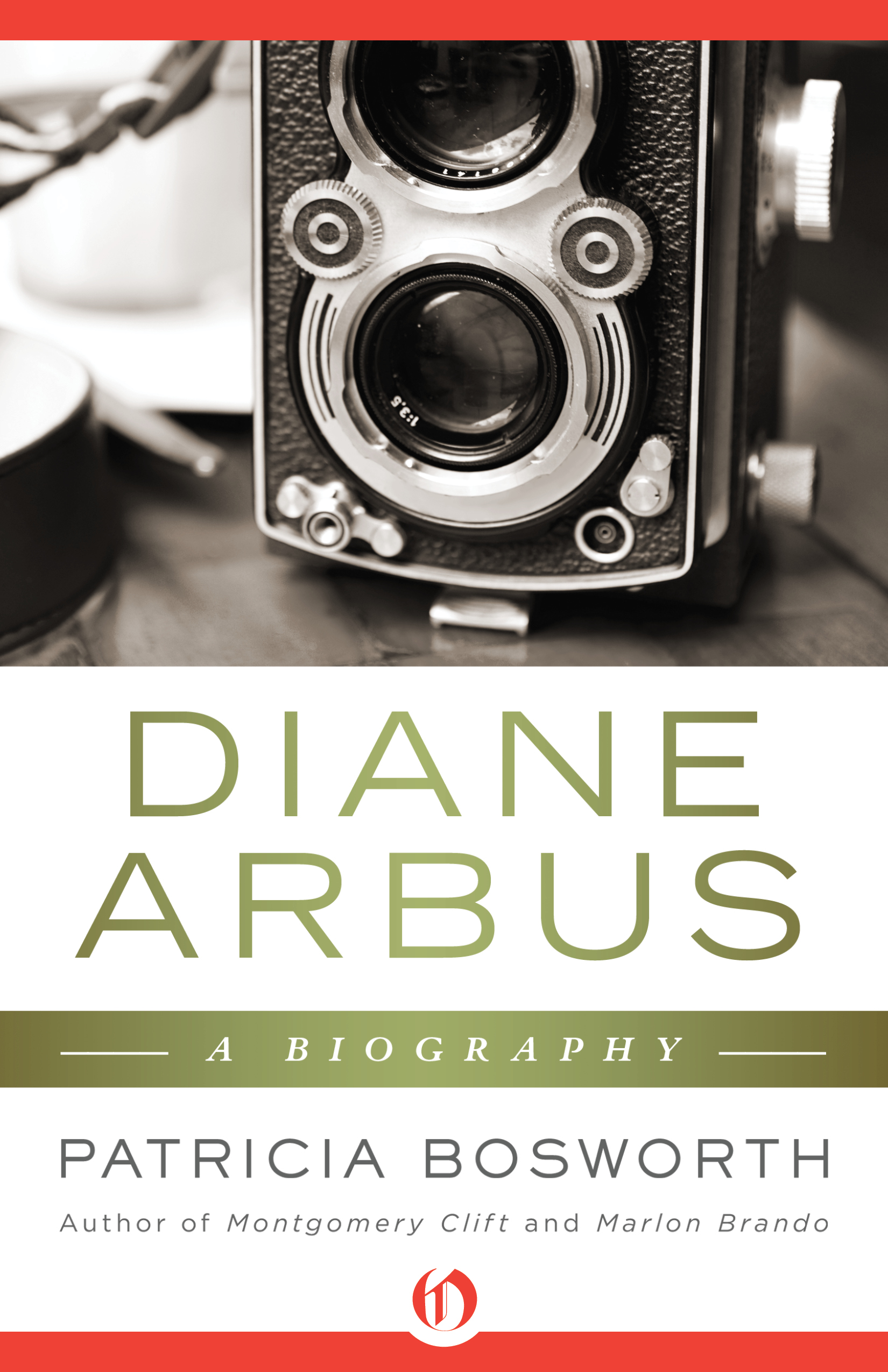 Diane Arbus: A Biography By: Patricia Bosworth