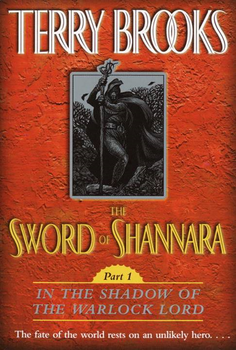 The Sword of Shannara: In the Shadow of the Warlock Lord By: Terry Brooks