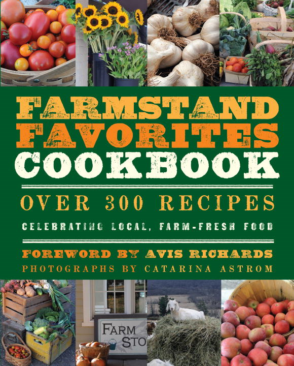 The Farmstand Favorites Cookbook By: