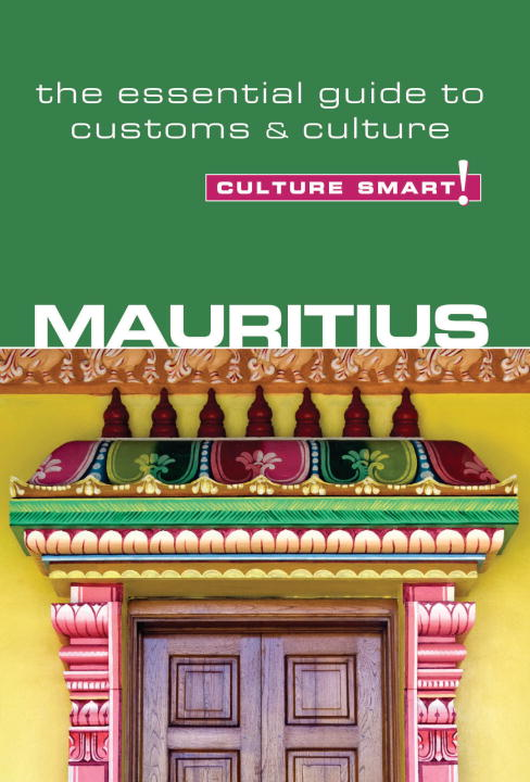 Mauritius - Culture Smart! By: Tim Cleary