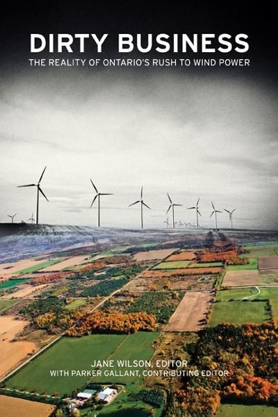 Dirty Business, the reality of Ontario's rush to wind power