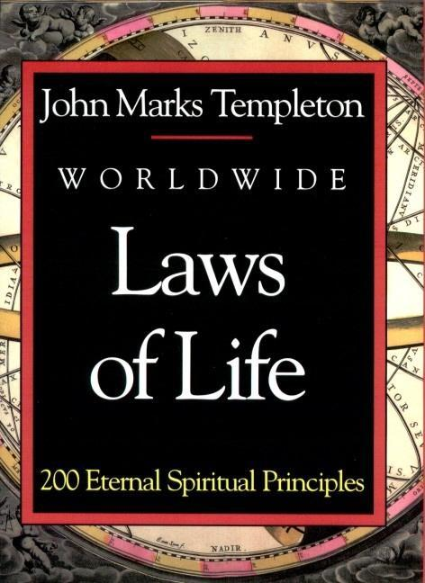 Worldwide Laws Of Life: 200 Eternal Spiritual Principles By: Templeton, John Marks