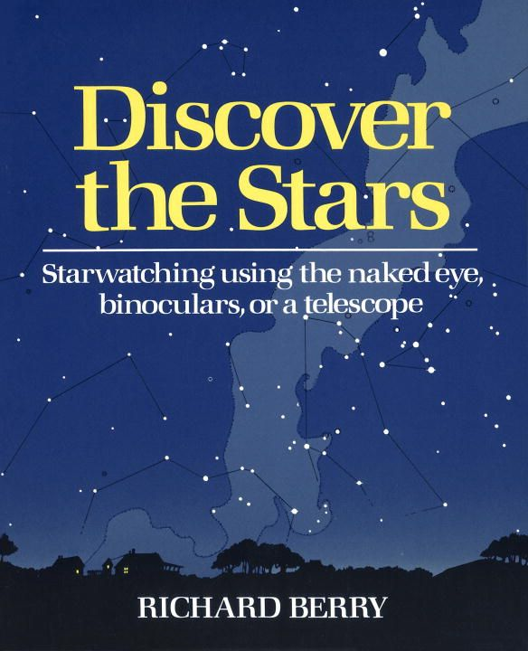 Discover the Stars By: Richard Berry