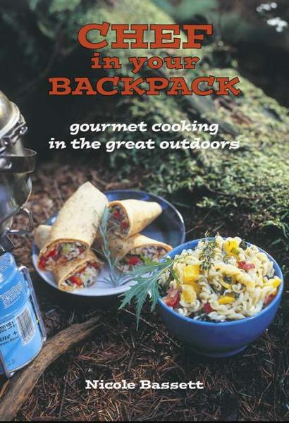 Chef in Your Backpack By: Nicole Bassett