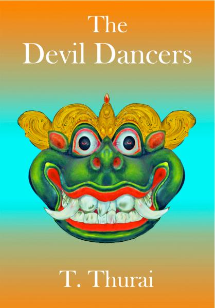 The Devil Dancers By: T. Thurai