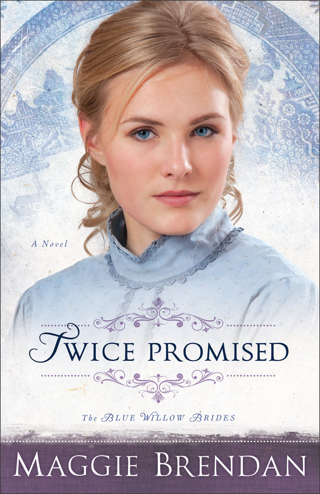 Twice Promised (The Blue Willow Brides Book #2) By: Maggie Brendan