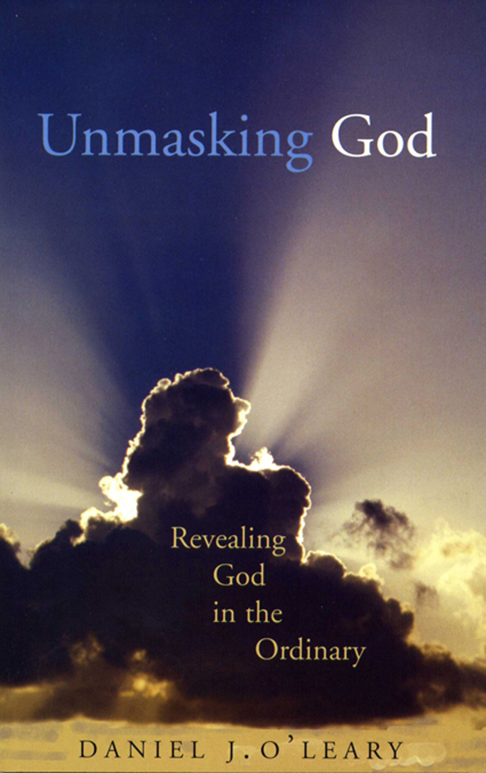 Unmasking God: Revealing God in the Ordinary