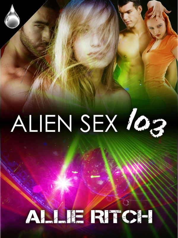 Alien Sex 103 By: Allie Rtich
