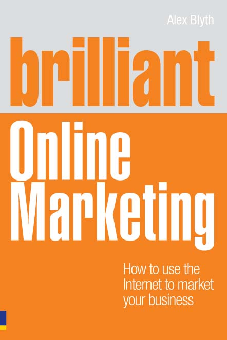Brilliant Online Marketing How to Use The Internet to Market Your Business
