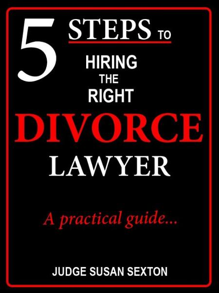 5 Steps to Hiring the Right Divorce Lawyer