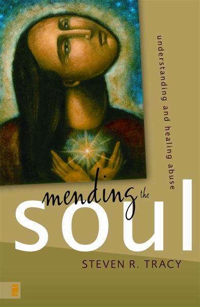 Mending the Soul By: Steven R.   Tracy