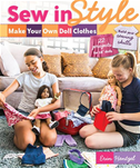"Sew In Style-Make Your Own Doll Clothes: 22 Projects For 18"" Dolls   Build Your Sewing Skills"