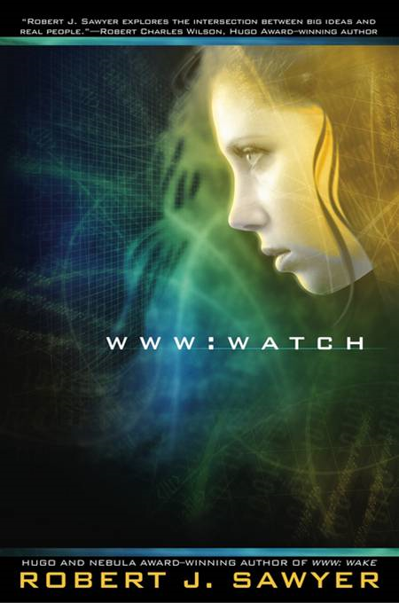 WWW: Watch By: Robert J. Sawyer