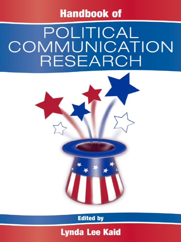 Handbook of Political Communication Research By: