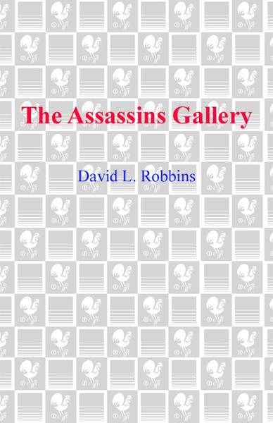 The Assassins Gallery By: David L. Robbins