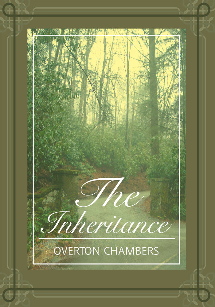 The Inheritance By: Overton Chambers